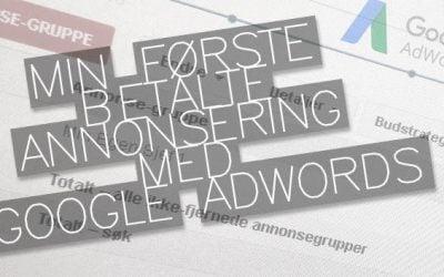 Min første betalte annonsering med Google AdWords