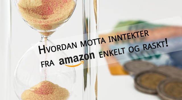 Hvordan få Amazon Associates inntekter utbetalt til norsk bankkonto!
