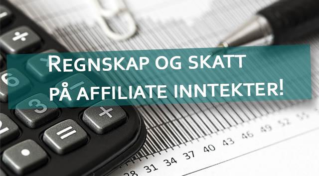 Regnskap og skatt på affiliate inntekter!