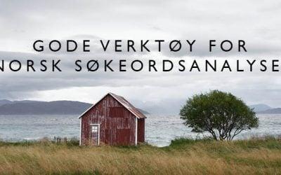 4 gode verktøy for norsk søkeordsanalyse!