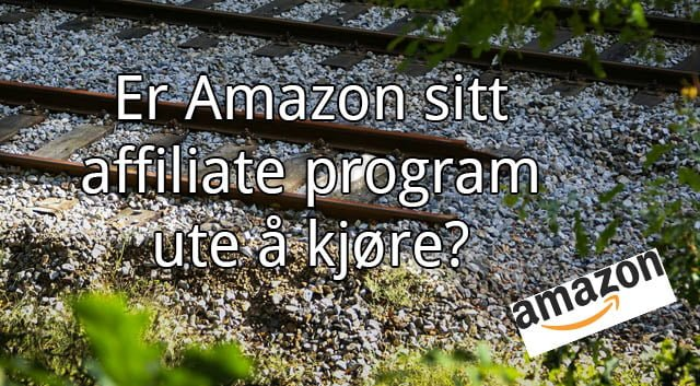Er Amazon sitt affiliate program helt ute å kjøre?
